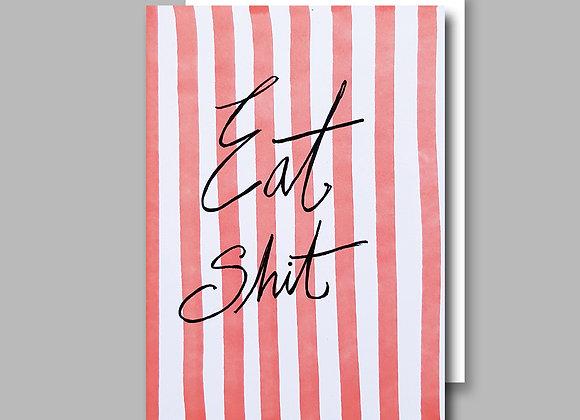 Eat Shit Stripy card