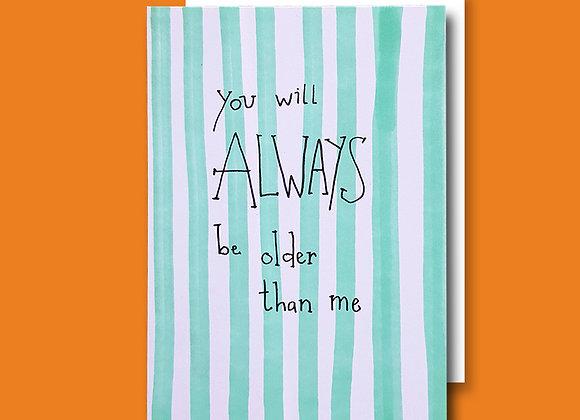 Always Older card