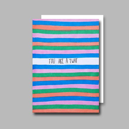 Stripy Twat card