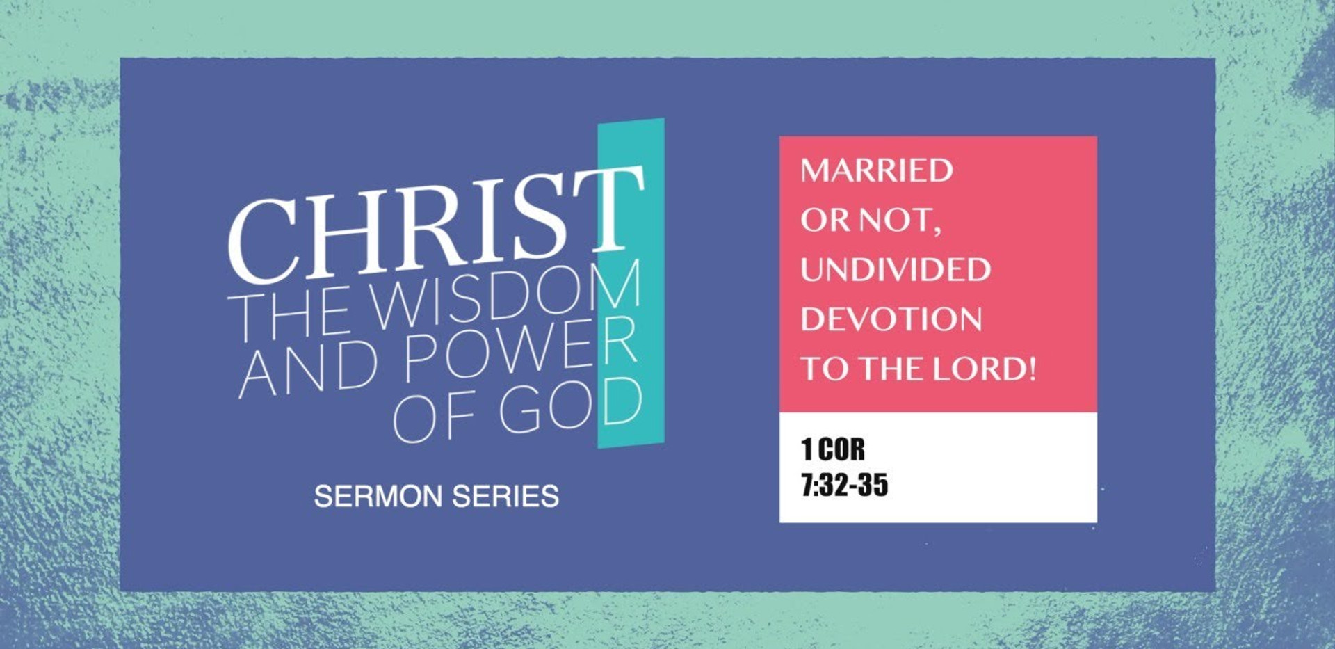 Married or Not, Undivided Devotion to the Lord!