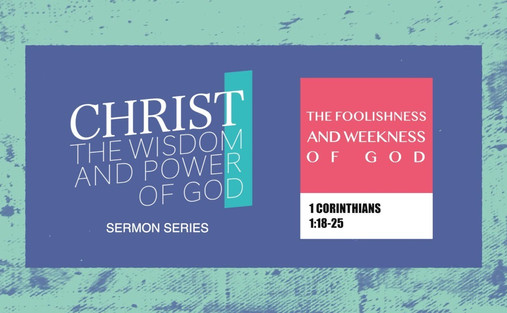 The Foolishness and Weakness of God