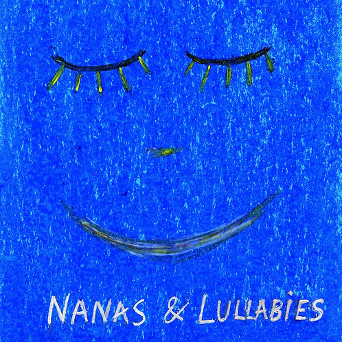 """Nanas and lullabies"""