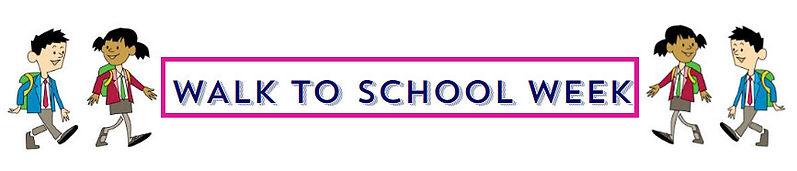 WALK TO SCHOOL WEEK - MAIN HEADING.jpg