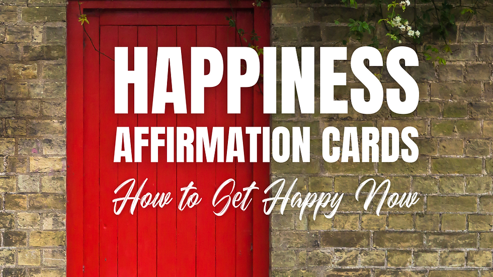 Happiness Affirmation Cards