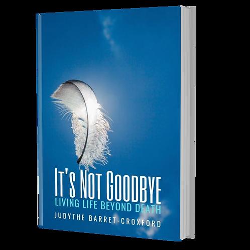 It's Not Goodbye