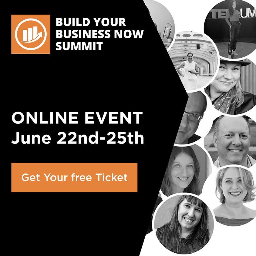Free ticket to Build Your Business Now Summit