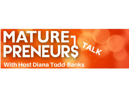 PODCAST:  Interview with Judythe on MaturePreneurs Talk with Diana Todd-Banks