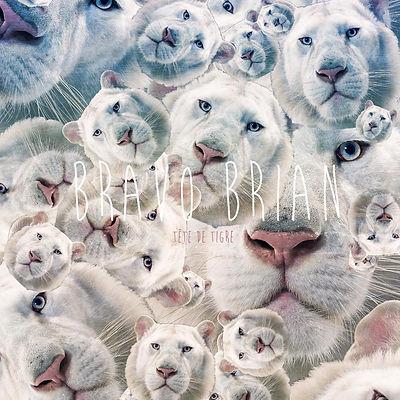 Bravo Brian - Tete de Tigre