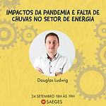 Impactos da pandemia e falta de chuvas no setor de energia