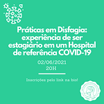 Práticas em Disfagia: experiência de ser estagiário em um Hospital de referência COVID-19
