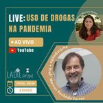 Live: Uso de drogas na pandemia
