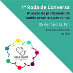 Roda de Conversa – Atuação de profissionais da saúde perante à pandemia
