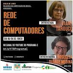 Ciclo de Lives Mulheres na Computação: Rede de Computadores com Liane Tarouco