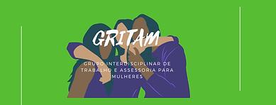 GRITAM - Grupo Interdisciplinar de Trabalho e Assessoria para Mulheres do SAJU