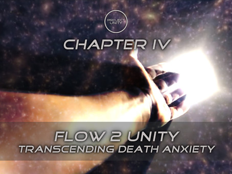 Flow ... Unity & transcending death anxiety