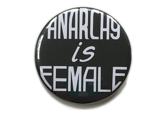 Anarchy is Female Button