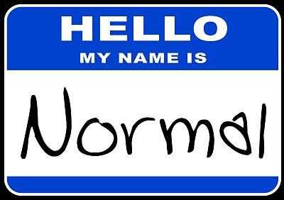 """""""Normal""""..."""