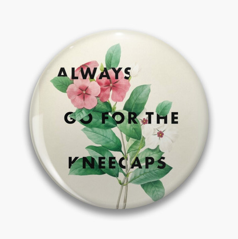Go for the Kneecaps Pin