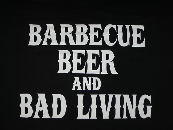 BBQ, Beer, and Bad Living