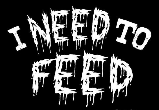I Need to Feed