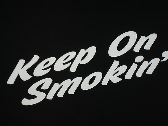 Keep on Smokin