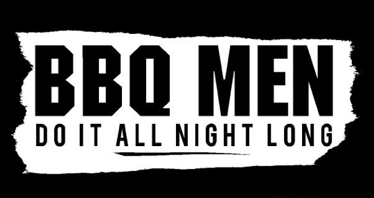 BBQ Men Do It All Night Long