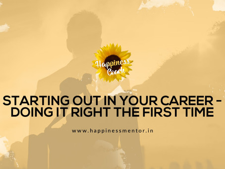 Starting Out in Your Career -Doing It Right the First Time