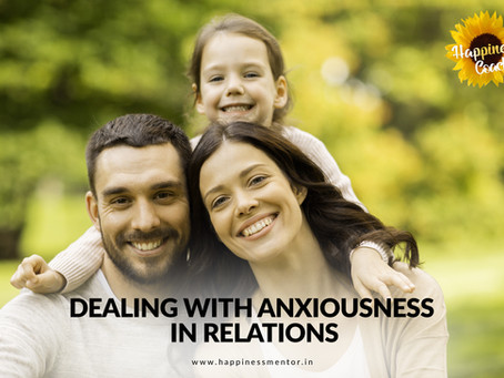 Dealing with Anxiousness in Relations