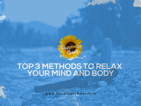Top 3 Methods to Relax Your Mind and Body