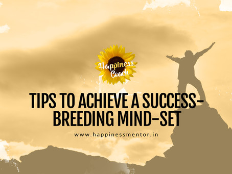 Tips to Achieve a Success-Breeding Mind-set