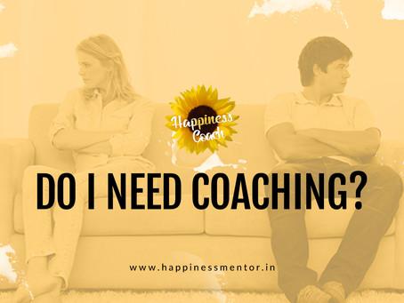 Do i need coaching?