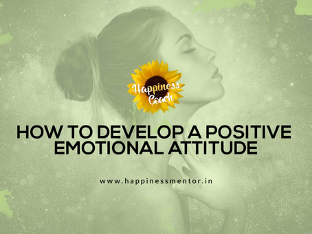 How to Develop a Positive Emotional Attitude