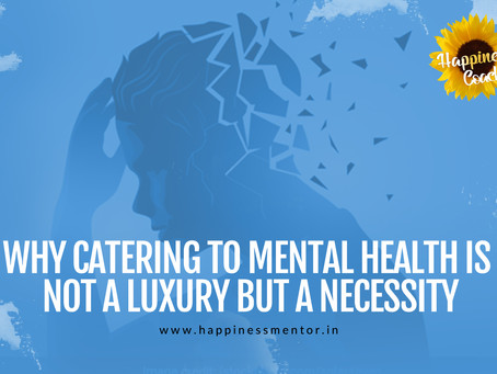 Why Catering to Mental Health Is Not a Luxury but a Necessity