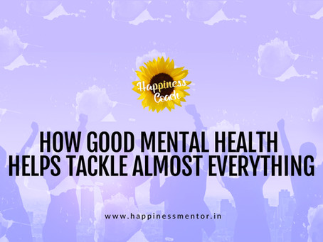 How Good Mental Health Helps Tackle Almost Everything