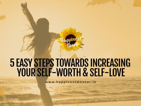 5 Easy Steps towards Increasing Your Self-Worth & Self-Love
