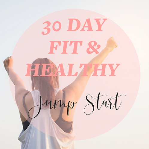 30 Day Fit and Healthy Jumpstart