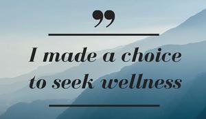 I made a choice to seek wellness, healthy quote, kinesiology, Moss Vale