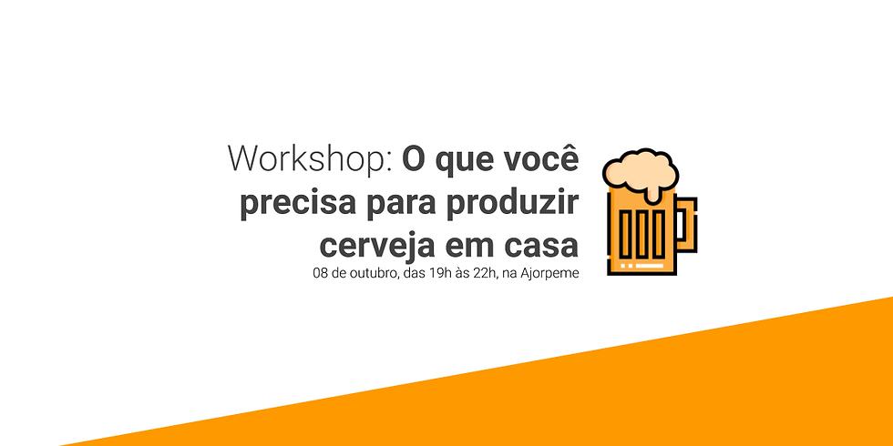Workshop: O que você precisa para produzir cerveja em casa