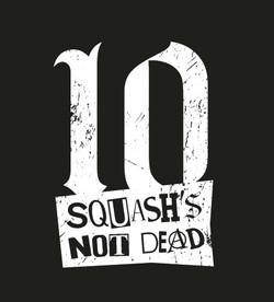 10 JAHRE- SQUASH´s NOT DEAD