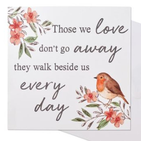 Remembrance Card - Robin - Those we love don't go away they walk beside us every