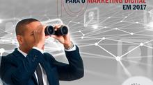 10 tendências de Marketing Digital em 2017