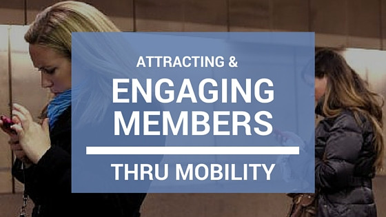 Engagement thru mobility with Membership Software