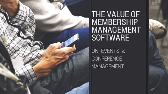 The Value of Membership Management Software on Events Management in Nonprofits