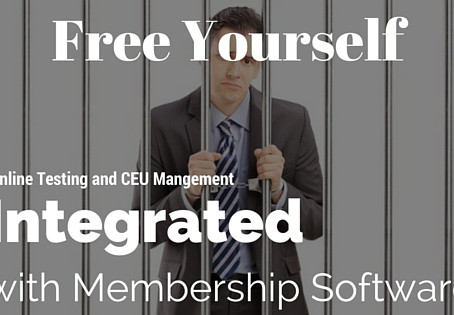 Be Free! Integrated Testing & Continuing Education Management