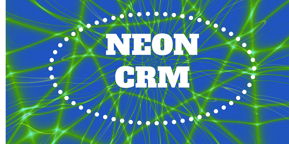A review of Neon CRM for Nonprofits