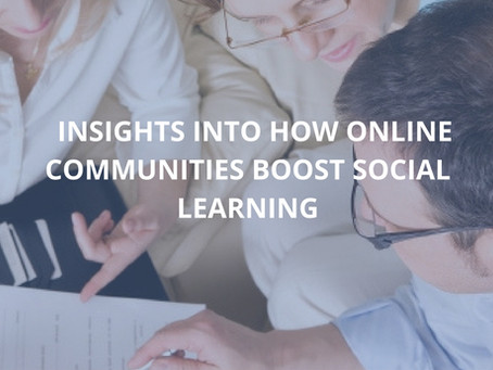INSIGHTS INTO HOW ONLINE COMMUNITIES BOOST SOCIAL LEARNING