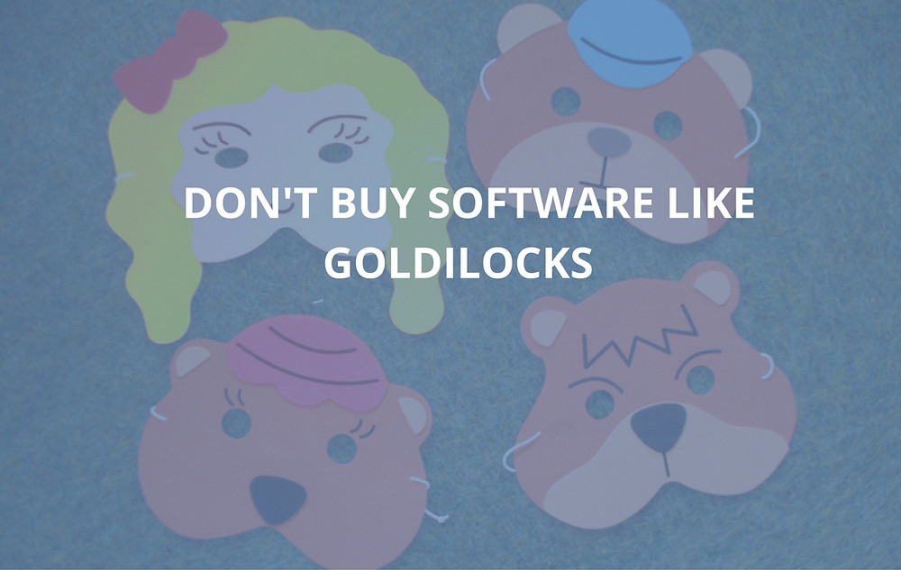 Membership Software Buying Like Goldilocks is Wrong