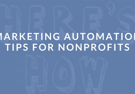 Tips for Using Marketing Automation Software Effectively for Nonprofits