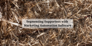 Segmenting in Marketing Automation Software for Nonprofits is a super feature