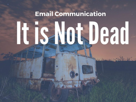 Go Ahead And Send - Email is Not Dead